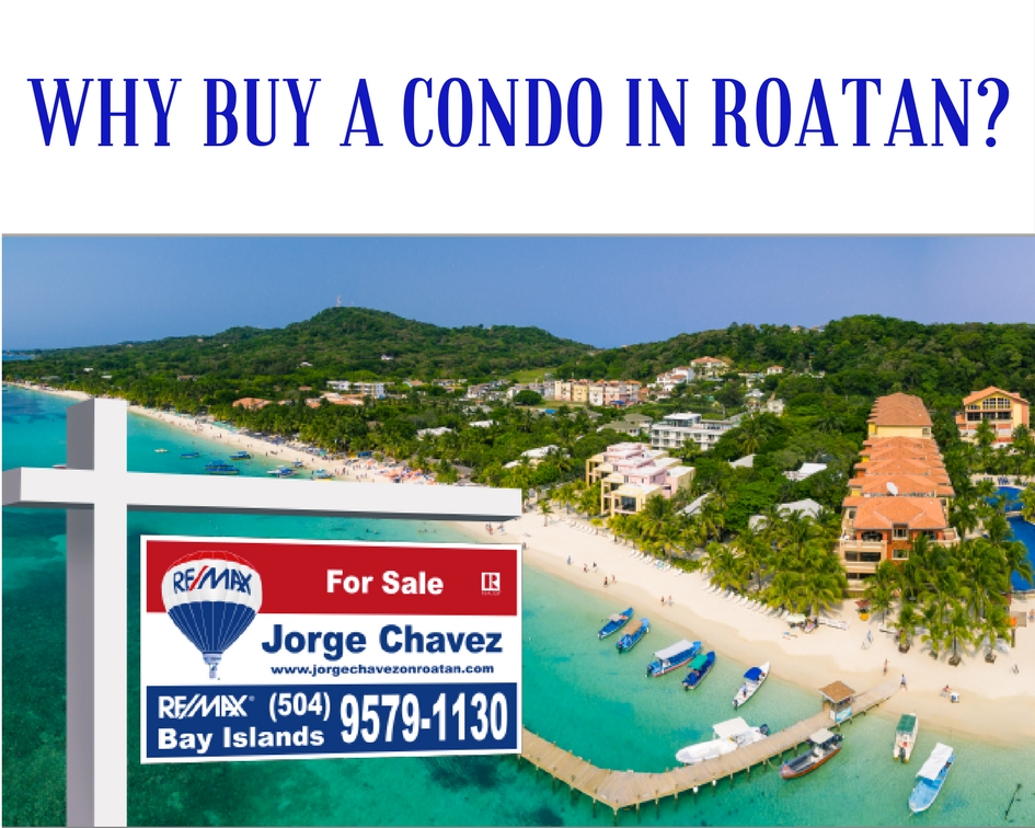 Why Buy a Condo in Roatan?