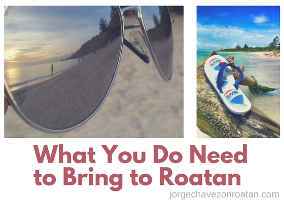 What You Do Need to Bring to Roatan