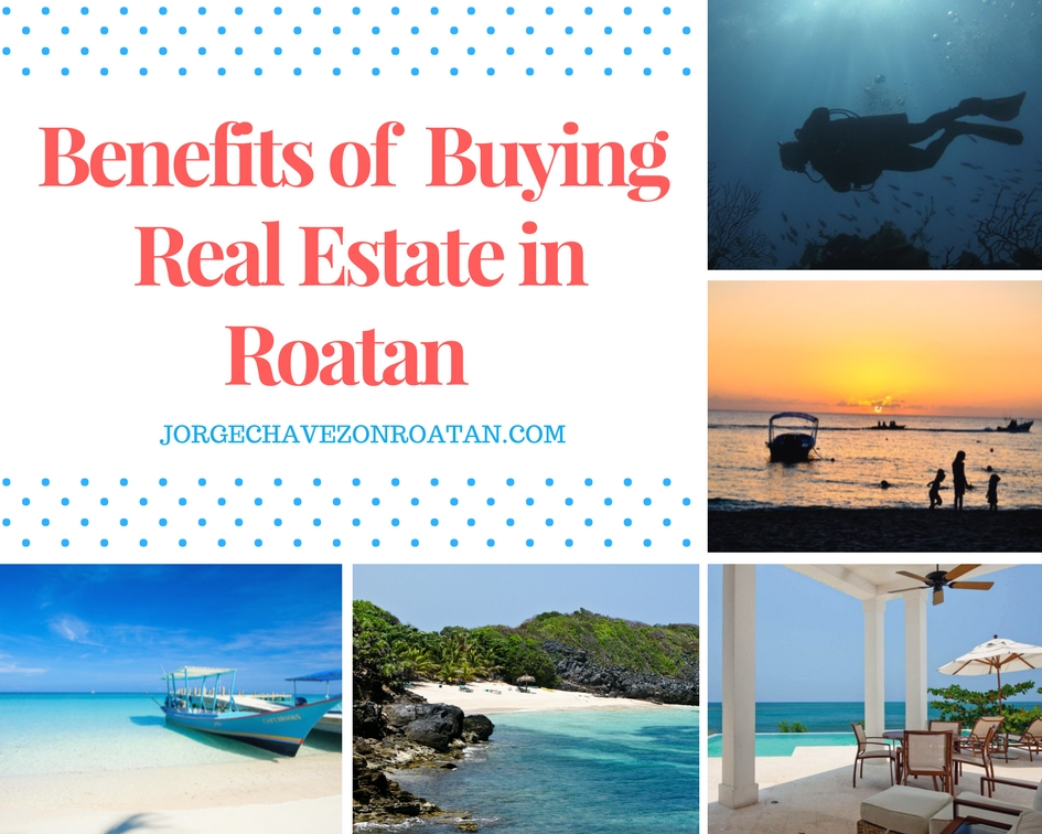 Benefits of buying real estate in Roatan