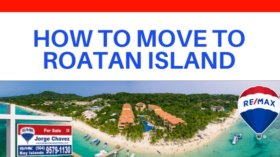 How to move to  Roatan Island