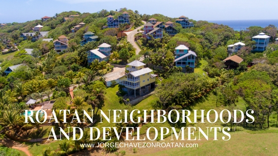 Life in Roatan: Neighborhoods and Developments